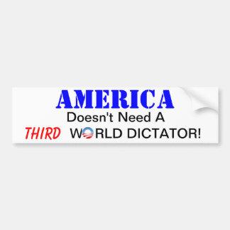 America doesn't need... car bumper sticker