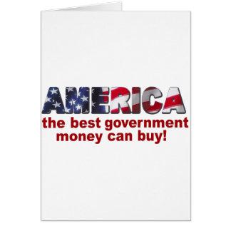 América - el mejor dinero del gobierno puede compr tarjeta de felicitación