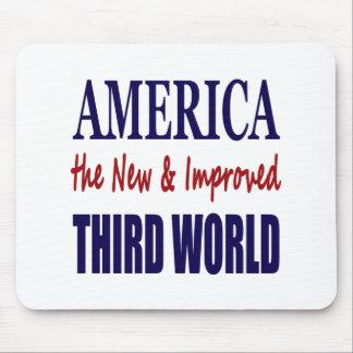América el TERCER MUNDO nuevo y mejorado Alfombrillas De Raton