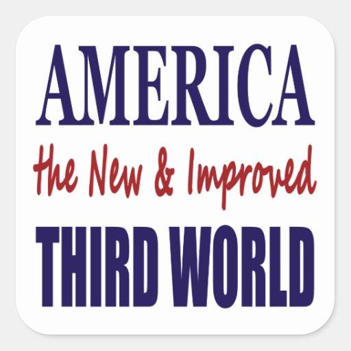 América el TERCER MUNDO nuevo y mejorado Calcomania Cuadrada Personalizada