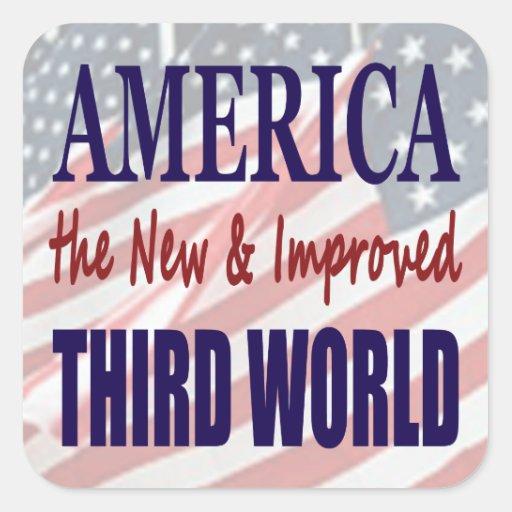 América el TERCER MUNDO nuevo y mejorado Calcomanía Cuadradas Personalizada