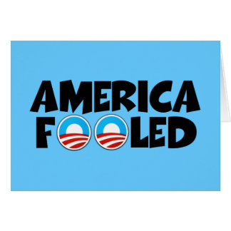 America fooled-anti Obama stuff Card