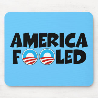 America fooled-anti Obama stuff Mouse Pad