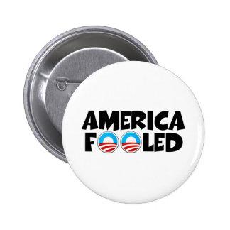America fooled-anti Obama stuff Pinback Button
