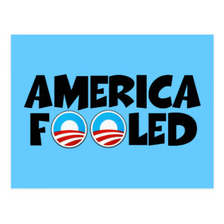 America fooled-anti Obama stuff Postcard