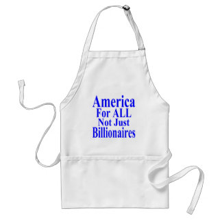 America For ALL Not Just Billionaires Adult Apron