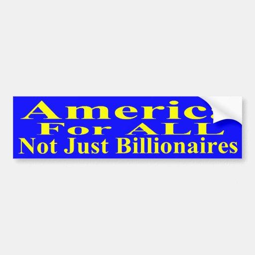 America For ALL Not Just Billionaires Bumper Sticker