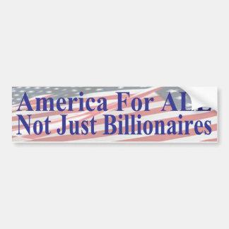 America For ALL Not Just Billionaires Car Bumper Sticker