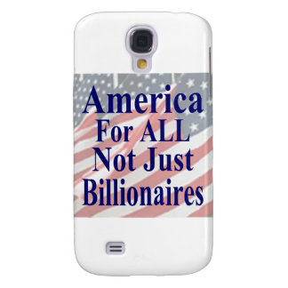 America For ALL Not Just Billionaires Galaxy S4 Case