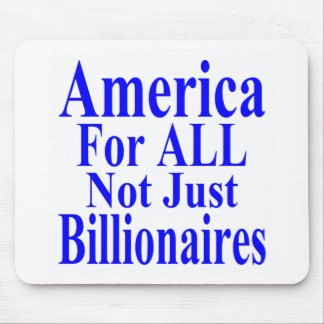 America For ALL Not Just Billionaires Mouse Pad