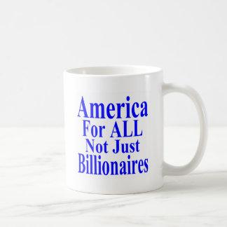 America For ALL Not Just Billionaires Mugs