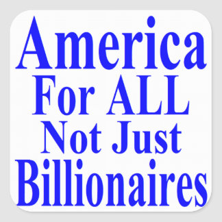 America For ALL Not Just Billionaires Sticker