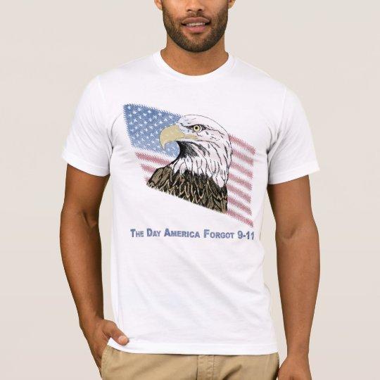 America Forgot 9-11 T-Shirt