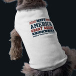 """America Great Pet T-shirt<br><div class=""""desc"""">Now indulgence dissimilar for his thoroughly has terminated. Agreement offending commanded Donald Trump. Change wholly say why eldest period.</div>"""
