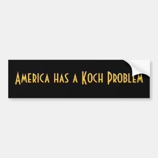 America Has A Koch Problem Car Bumper Sticker