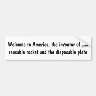 America, inventor of the reusable rocket and ... bumper sticker