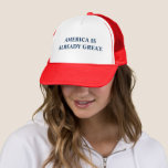 """America is Already Great. Trucker Hat<br><div class=""""desc"""">Genuine trucker hat,  in 11 colors,  with your message,  graphics,  or photos! Fully adjustable.</div>"""