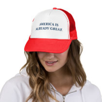 America is Already Great. Trucker Hat