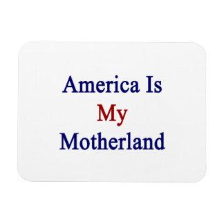 America Is My Motherland Rectangular Photo Magnet
