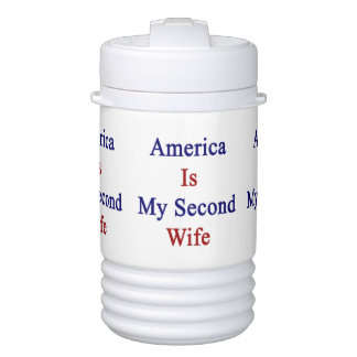 America Is My Second Wife Igloo Beverage Cooler