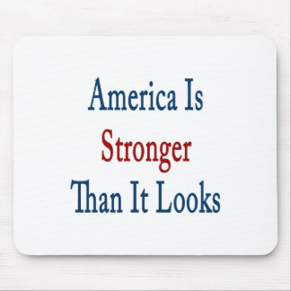 america is stronger than it looks mouse pad