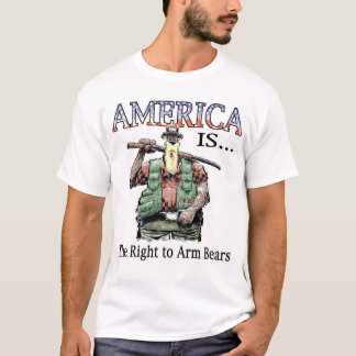 America Is...The Right to Arm Bears T-Shirt