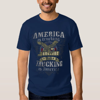 America is Trucking - Show your patriotic pride! T-Shirt
