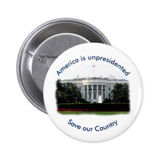 America is Unpresidented Anti Trump Button