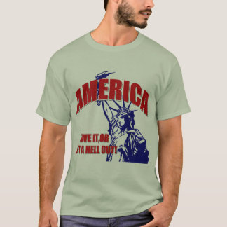 America-Love It Or Get a Hell Out T-Shirt