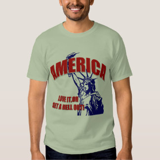 America-Love It Or Get a Hell Out Tees