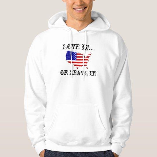 America....Love it or Leave it! Hoodie