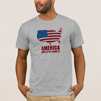 America. Love it or Leave it. T-Shirt