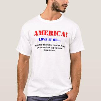 AMERICA! Love it or... T-Shirt
