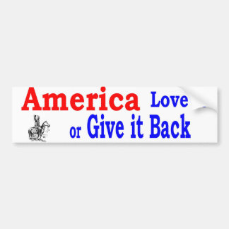 america love or give back bumper sticker