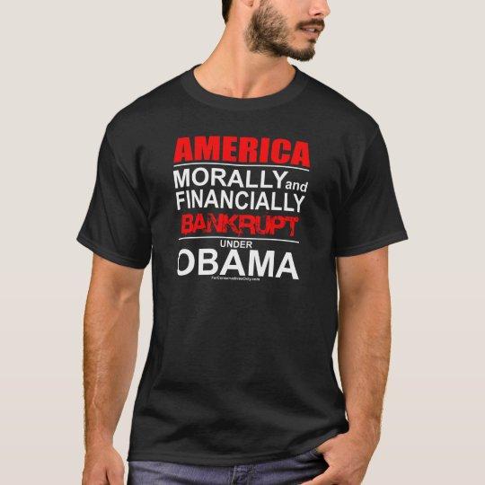 America-Morally & Financially Bankrupt Under Obama T-Shirt