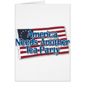 America Needs Another Tea Party Card