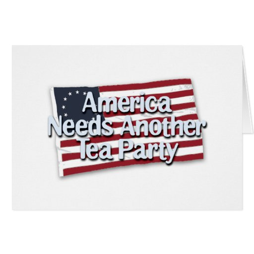 America Needs Another Tea Party Greeting Cards