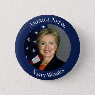 America Needs Nasty Women Pinback Button