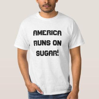 AMERICA RUNS ON SUGAR T-Shirt