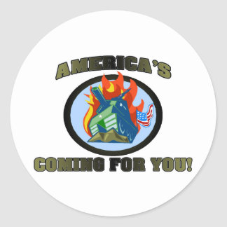 America 's Coming For You! Round Stickers