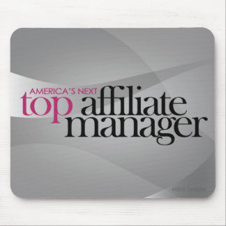 America s Next Top Affiliate Manager Mouse Mats
