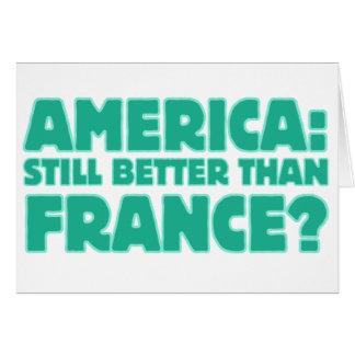 America: Still Better than France? Greeting Card