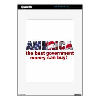America - The Best Government Money can Buy Decal For iPad