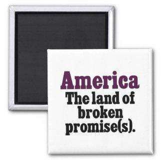 America, the land of broken promise magnet