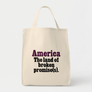 America, the land of broken promise tote bag
