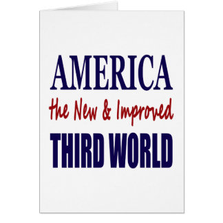 America the New and Improved THIRD WORLD Greeting Cards
