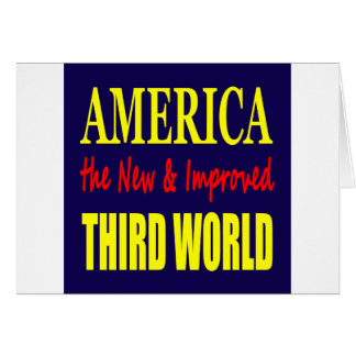 America the New and Improved THIRD WORLD Card