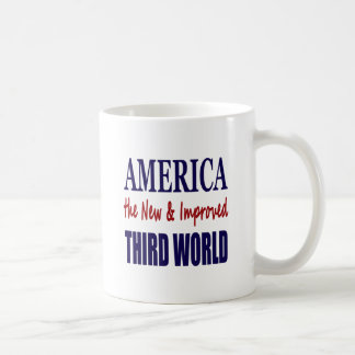 America the New and Improved THIRD WORLD Coffee Mug