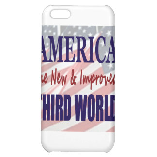 America the New and Improved THIRD WORLD iPhone 5C Case