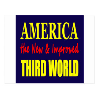 America the New and Improved THIRD WORLD Postcard